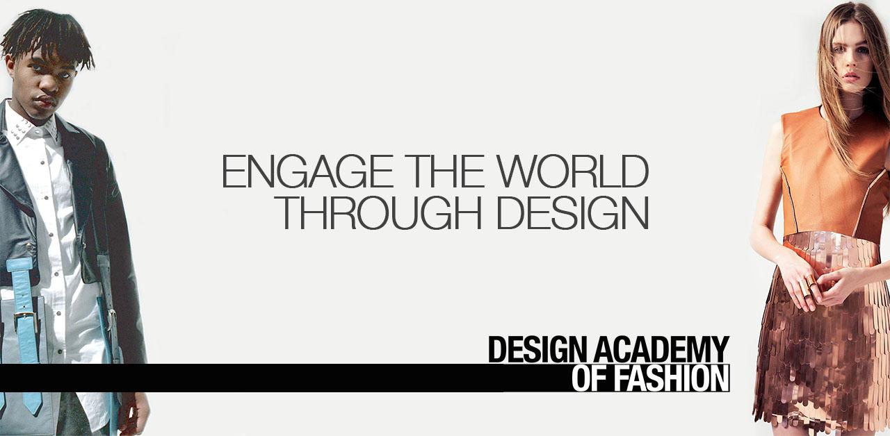 Design Academy Of Fashion Engage The World Through Design